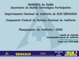 Ministério da Saúde Secretaria de Gestão Estratégica Participativa