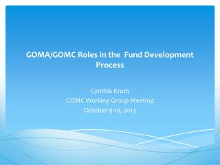 GOMA/GOMC Roles in the  Fund Development Process