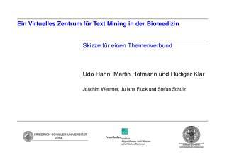 Ein Virtuelles Zentrum für Text Mining in der Biomedizin