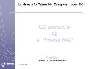 IEC protokoller  og IP Prosess WAN