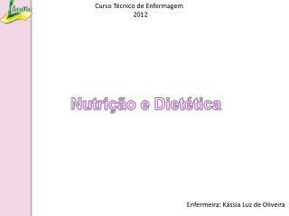 Curso Técnico de Enfermagem                        2012