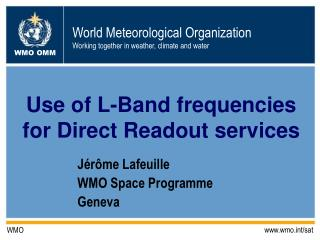 Use of L-Band frequencies for Direct Readout services