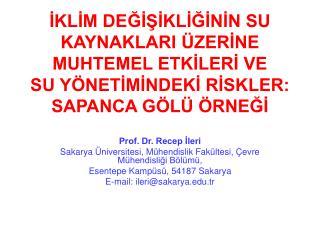 Prof. Dr. Recep İleri Sakarya Üniversitesi, Mühendislik Fakültesi, Çevre Mühendisliği Bölümü,
