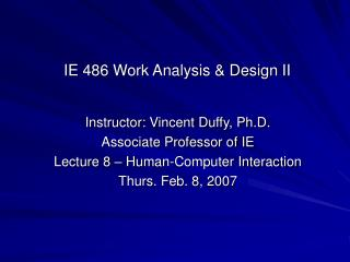 Instructor: Vincent Duffy, Ph.D. Associate Professor of IE