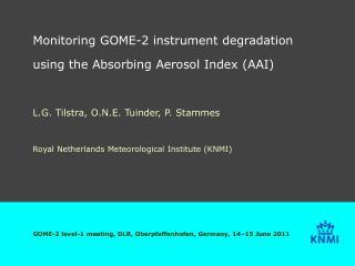 Monitoring GOME-2 instrument degradation using the Absorbing Aerosol Index (AAI)