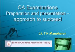 CA Examinations Preparation and presentation – approach to succeed