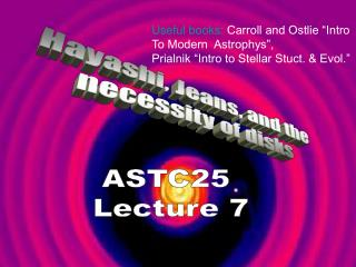 ASTC25  Lecture 7