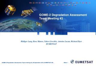GOME-2 Degradation Assessment Team Meeting #2