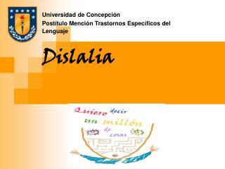 Universidad de Concepción Postítulo Mención Trastornos Específicos del Lenguaje Dislalia