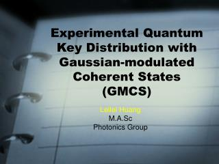 Experimental Quantum Key Distribution with Gaussian-modulated Coherent States (GMCS)
