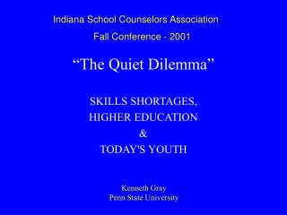 The Quiet Dilemma   SKILLS SHORTAGES, HIGHER EDUCATION  TODAYS YOUTH