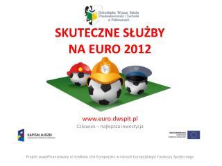 SKUTECZNE SŁUŻBY  NA EURO 2012