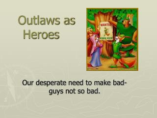 Outlaws as Heroes