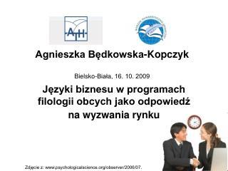 Agnieszka Będkowska-Kopczyk Bielsko-Biała, 16. 10. 2009