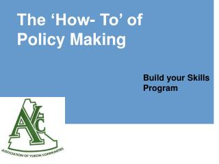 The �How- To� of  Policy Making