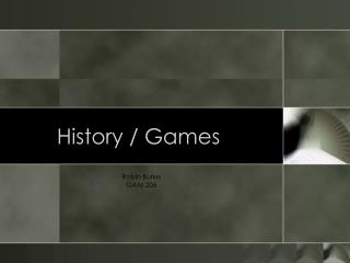 History / Games