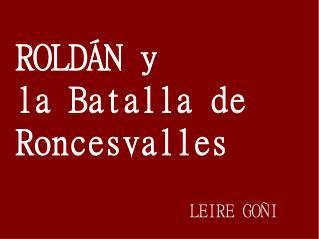 ROLDÁN y la Batalla de Roncesvalles