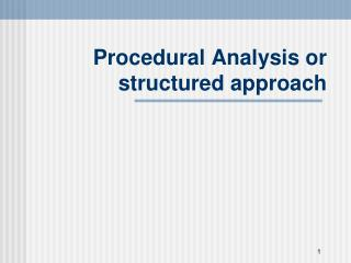 Procedural Analysis or structured approach