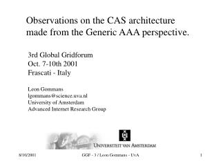 Observations on the CAS architecture made from the Generic AAA perspective.