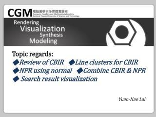 Topic regards: ◆ Review of CBIR    ◆ Line clusters for CBIR