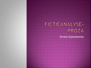 Fictieanalyse- proza
