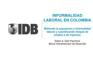 ¿Qué?  Informalidad laboral ( oferta )