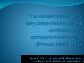 The development of a key competence-based curriculum. A comparative analysis (France and Spain)