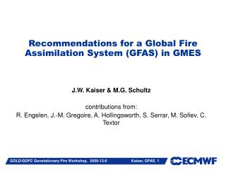 Recommendations for a Global Fire Assimilation System (GFAS) in GMES