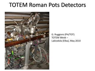TOTEM Roman Pots Detectors