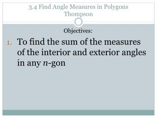 3.4 Find Angle Measures in Polygons Thompson