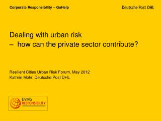 Dealing with urban risk –  how can the private sector contribute?