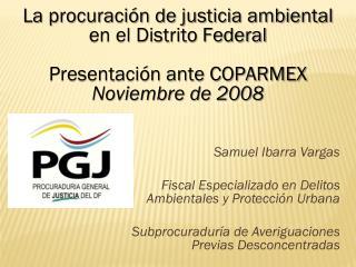 Samuel Ibarra Vargas Fiscal Especializado en Delitos Ambientales y Protección Urbana