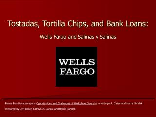 Tostadas, Tortilla Chips, and Bank Loans: Wells Fargo and Salinas y Salinas