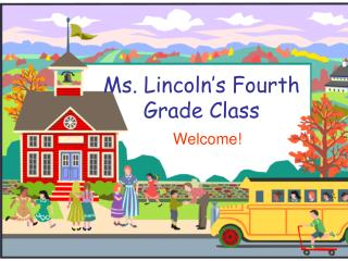 Ms. Lincoln's Fourth Grade Class