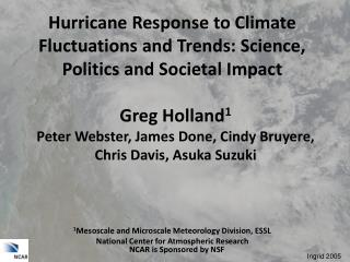 Hurricane Response to Climate Fluctuations and Trends: Science, Politics and Societal Impact