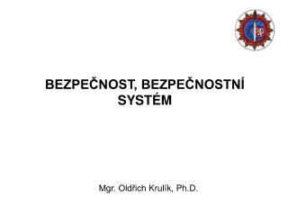 BEZPECNOST, BEZPECNOSTN  SYST M