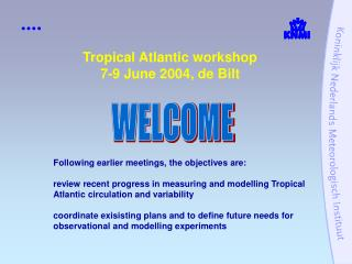 Tropical Atlantic workshop 7-9 June 2004, de Bilt