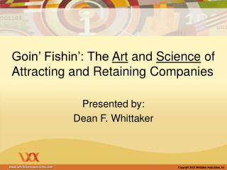 Goin' Fishin': The  Art  and  Science  of Attracting and Retaining Companies