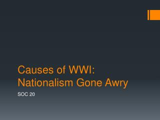 Causes of WWI: Nationalism Gone Awry