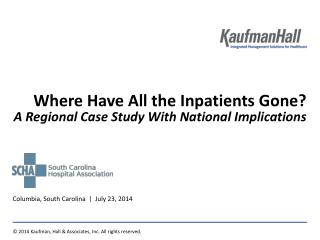 Where Have All the Inpatients Gone? A Regional Case Study With National Implications