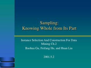 Sampling:  Knowing Whole from Its Part