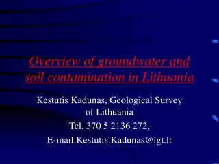Overview of groundwater and soil contamination in Lithuania