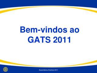 Bem-vindos ao GATS 2011