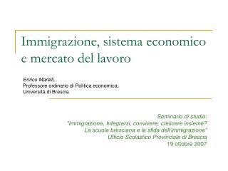 Immigrazione, sistema economico e mercato del lavoro