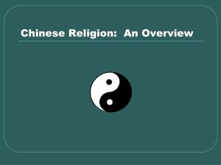 Chinese Religion:  An Overview