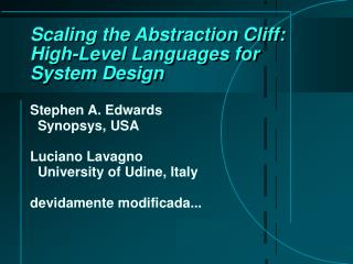 Scaling the Abstraction Cliff: High-Level Languages for System Design