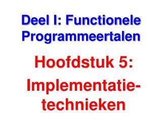 Deel I: Functionele Programmeertalen