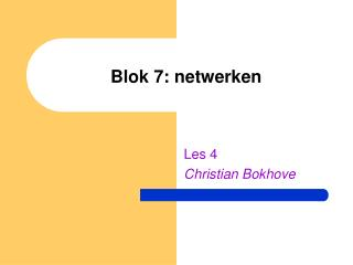 Blok 7: netwerken