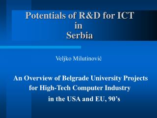 Potentials of R&D for ICT  in  Serbia