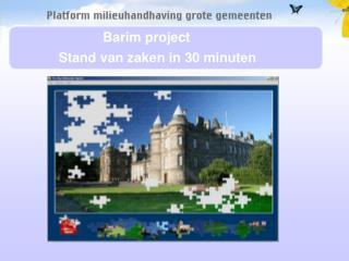 Barim project Stand van zaken in 30 minuten